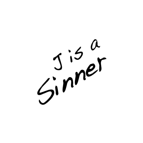 J is a Sinner - work in progress